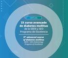IX Curso Avanzado de Diabetes Mellitus de la SEEN y SED Programa de Excelencia